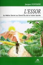 Couverture du livre « L'essor ; du maître secret au grand élu de la voûte sacrée » de Jacques Fontaine aux éditions Detrad Avs