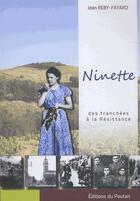 Couverture du livre « Ninette ; des tranchées à la résistance » de Jean Reby Fayard aux éditions Editions Du Poutan