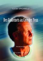Couverture du livre « Des guillemets au coin des yeux » de Lucien Spigarelli aux éditions Claire Lorrain