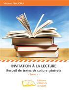 Couverture du livre « Invitation à la lecture t.2 ; recueil de textes de culture générale » de Vincent Plauchu aux éditions Campus Ouvert