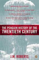 Couverture du livre « THE PENGUIN HISTORY OF THE TWENTIETH CENTURY » de Roberts J.M. aux éditions Adult Pbs