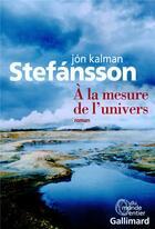 Couverture du livre « À la mesure de l'univers » de Jon Kalman Stefansson aux éditions Gallimard