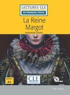 Couverture du livre « La reine Margot ; niveau A1 » de Alexandre Dumas aux éditions Cle International