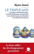 Couverture du livre « Le triple moi » de Gysa Jaoui aux éditions Robert Laffont