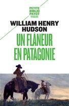 Couverture du livre « Un flâneur en Patagonie » de William Henry Hudson aux éditions Payot