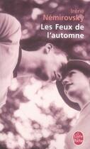 Couverture du livre « Les feux de l'automne » de Irene Nemirovsky aux éditions Lgf