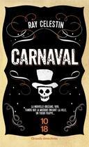 Couverture du livre « Carnaval » de Ray Celestin aux éditions 10/18