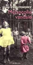 Couverture du livre « Mélancolie vandale ; roman rose » de Jean-Yves Cendrey aux éditions Actes Sud