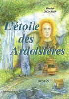 Couverture du livre « L'étoile des ardoisières » de Muriel Dichamp aux éditions La Veytizou