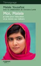 Couverture du livre « Moi, Malala, je lutte pour l'éducation et je résiste aux talibans » de Malala Yousafzai aux éditions Feryane