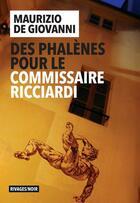 Couverture du livre « Des phalènes pour le commissaire Ricciardi » de Maurizio De Giovanni aux éditions Rivages