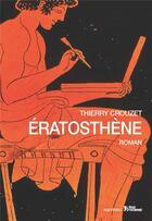 Couverture du livre « Erastothène » de Thierry Crouzet aux éditions L'age D'homme - Rue Ferou