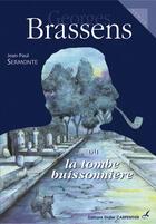 Couverture du livre « Brassens ou la tombe buissonnière » de Jean-Paul Sermonte aux éditions Editions Carpentier