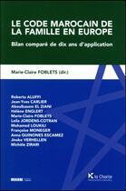 Couverture du livre « Le code marocain de famille en Europe ; bilan comparé de dix ans d'application » de Collectif aux éditions Charte