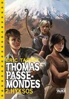 Couverture du livre « Thomas passe-mondes t.2 ; Hyksos » de Eric Tasset aux éditions Alice