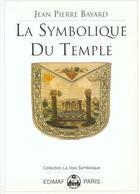 Couverture du livre « La symbolique du temple » de Jean-Pierre Bayard aux éditions Edimaf