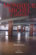 Couverture du livre « Monsieur Michel A Disparu » de Bernard Batais aux éditions Grandvaux