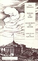Couverture du livre « Élégies du Nord ; les secrets du métier » de Anna Andreevna Ahmatova aux éditions Interferences