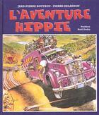 Couverture du livre « L'aventure hippie » de Pierre Delannoy et Jean-Pierre Bouyxou aux éditions Lezard
