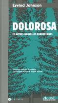 Couverture du livre « Dolorosa ; et autres nouvelles européennes » de Eyvind Johnson aux éditions Agone