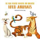 Couverture du livre « Mes premiers mots en anglais - animaux bruyants » de Anna Lang aux éditions White Star Kids