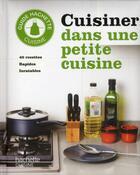 Couverture du livre « Cuisiner dans une petite cuisine » de Collectif aux éditions Hachette Pratique