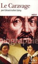 Couverture du livre « Le Caravage » de Gerard-Julien Salvy aux éditions Gallimard