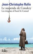 Couverture du livre « Les énigmes d'Aurel le consul t.1 ; le suspendu de Conakry » de Jean-Christophe Rufin aux éditions Gallimard