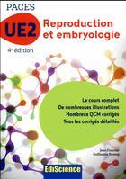 Couverture du livre « PACES UE2 reproduction et embryologie ; manuel, cours + QCM corrigés (5e édition) » de Jean Foucrier et Guillaume Bassez aux éditions Ediscience