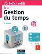 Couverture du livre « La boîte à outils ; de la gestion du temps ; 71 outils & méthodes (2e édition) » de Pascale Belorgey aux éditions Dunod