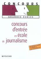 Couverture du livre « Concours D'Entree En Ecole De Journalisme » de A-L Carlo aux éditions Foucher