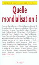 Couverture du livre « Quelle mondialisation ? » de Academie Universelle Des Cultures aux éditions Grasset Et Fasquelle
