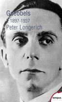 Couverture du livre « Goebbels t.1 ; 1897-1937 » de Peter Longerich aux éditions Tempus/perrin