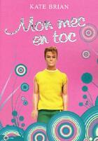 Couverture du livre « Mon mec en toc » de Kate Brian aux éditions Pocket Jeunesse