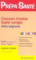Couverture du livre « Concours D'Entree, Sujets Corriges ; Aides-Soignants » de Geracfas et J Gassier et A Magere aux éditions Elsevier-masson