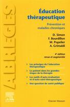 Couverture du livre « Éducation thérapeutique ; prévention et maladies chroniques (4e édition) » de Andre Grimaldi et Dominique Simon et Marc Popelier et Francois Bourdillon aux éditions Elsevier-masson