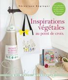 Couverture du livre « Inspirations végétales au point de croix » de Veronique Enginger aux éditions Le Temps Apprivoise