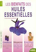 Couverture du livre « Les bienfaits des huiles essentielles » de Franck Pinay-Rabaroust aux éditions Nouvel Angle