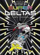 Couverture du livre « L'extrabouriffante aventure des Super Deltas T.2 ; l'invasion » de Edouard Cour aux éditions Akileos