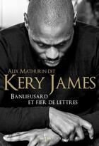 Couverture du livre « Banlieusard et fier de lettres » de Kery James aux éditions Don Quichotte