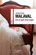 Couverture du livre « Un si joli mariage » de Jean-Paul Malaval aux éditions Calmann-levy