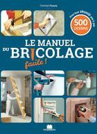 Couverture du livre « Le manuel du bricolage facile ! » de Christian Pessey aux éditions Massin