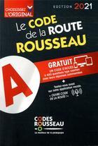 Couverture du livre « Code Rousseau ; le code de la route (édition 2021) » de Collectif aux éditions Codes Rousseau