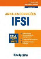 Couverture du livre « Annales corrigées IFSI (2e édition) » de Muriel Moutarlier et Caroline Binet et Vincent Thibaud aux éditions Studyrama