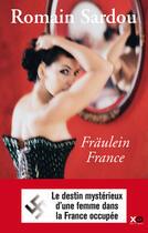 Couverture du livre « Fräulein France » de Romain Sardou aux éditions Xo