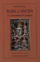 Couverture du livre « Pline l'ancien ; le testament de Pompéi » de Franck Lafossas aux éditions Dossiers D'aquitaine