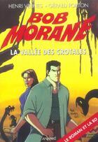 Couverture du livre « Bob Morane ; la vallée des crotales » de Henri Vernes aux éditions Ananke