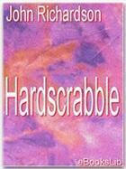 Couverture du livre « Hardscrabble » de John Richardson aux éditions Ebookslib