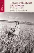 Couverture du livre « Travels with Myself and Another » de Martha Gellhorn aux éditions Eland Publishing Digital