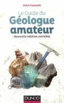 Couverture du livre « Le guide du géologue amateur (2e édition) » de Alain Foucault aux éditions Dunod